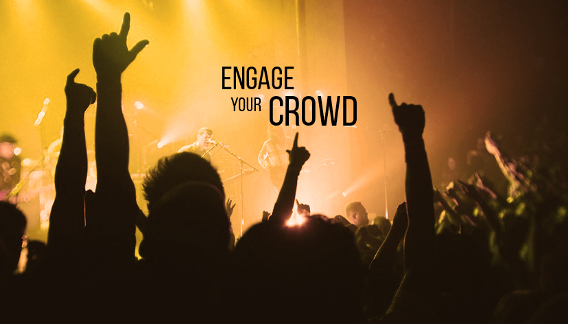 Engage Your Crowd